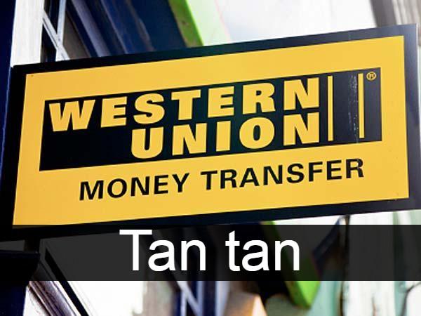 Western union Tan tan